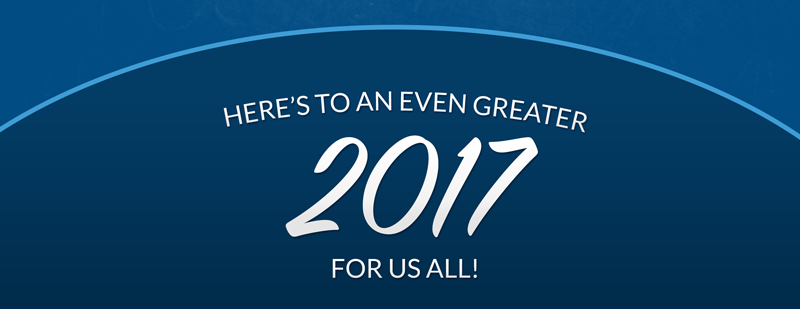 Here's to an even greater 2017 for all of us!